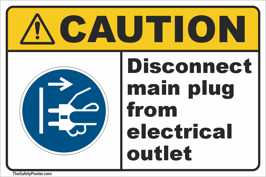 Disconnect main plug from electrical outlet sign